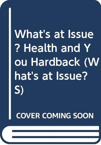 9780431035321: What's at Issue? Health and You Hardback