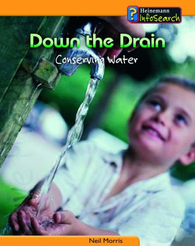 9780431041704: Down the Drain: Conserving Water (Heinemann Infosearch)