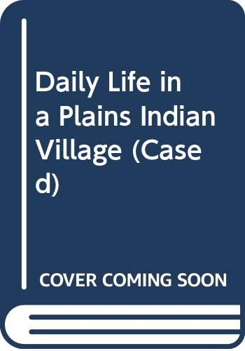 9780431042404: Daily Life In A Plains Indian Village 1868