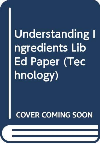 9780431048956: Understanding Ingredients Lib Ed Paper (Technology)