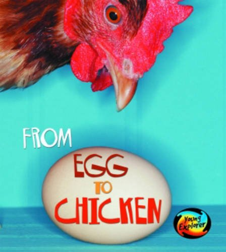 9780431050751: From Egg to Chicken (Young Explorer: How Living Things Grow) (Young Explorer: How Living Things Grow)