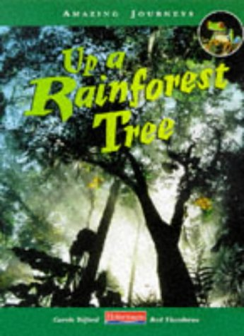 9780431055466: Up a Rainforest Tree (Amazing Journeys)