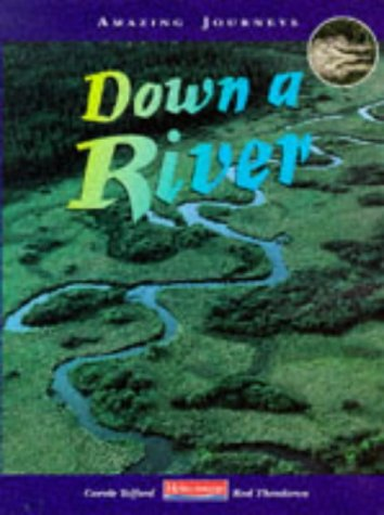 9780431055480: Down a River ( Amazing Journeys )