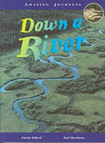 9780431055497: Amazing Journeys: Down A River (Cased)