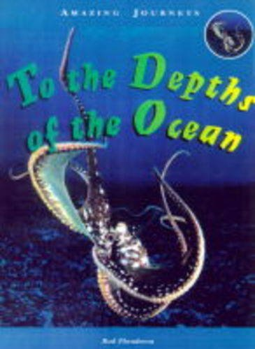 9780431055619: Amazing Journeys: To the Depths of the Ocean (Cased)