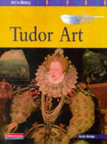 9780431056043: Tudor Art (Art in History)