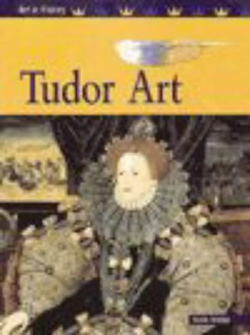 9780431056258: Tudor Art (Art in History)