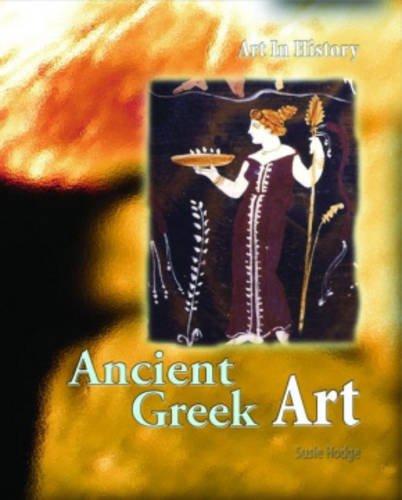 9780431056685: Ancient Greek Art (Art in History) (Art in History)