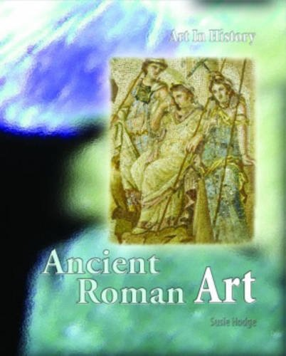 9780431056708: Ancient Roman Art (Art in History) (Art in History)
