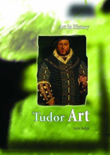 9780431056753: Tudor Art (Art in History) (Art in History)