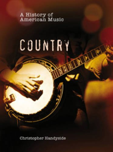 9780431056791: A History of Country (History of American Music) (History of American Music)