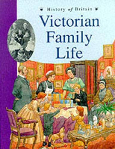 9780431057347: Victorian Family Life (History of Britain)