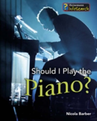 9780431057873: Should I Play the Piano? (InfoSearch: Learning Musical Instruments) (InfoSearch: Learning Musical Instruments)