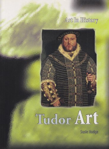 9780431058078: Tudor Art (Art in History)
