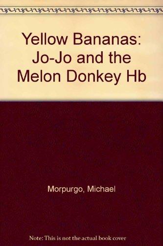 9780431061894: Yellow Bananas: Jo-Jo and the Melon Donkey