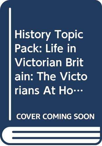 9780431066691: History Topic Books: Life in Victorian Britain: The Victorians at Home (Cased) (EXPLORE HISTORY)
