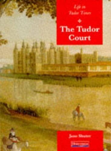 9780431067711: History Topic Books: Life in Tudor Times: The Tudor Court (Paperback)