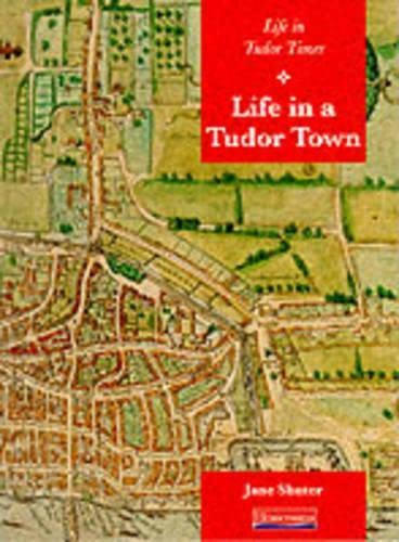 9780431067735: History Topic Books:Life in Tudor Times: Life in a Tudor Town (Paperback)
