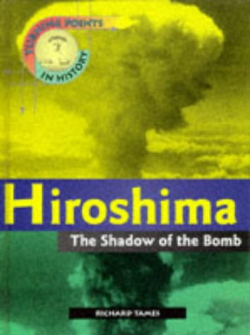9780431068824: Turning Points in History: Hiroshima - The Shadow of the Bomb (Cased)