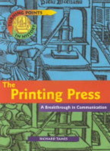 9780431069210: TURNING POINTS IN HISTORY: THE PRINTING PRESS - A BREAKTHROUGH IN COMMUNICATIONS (CASED