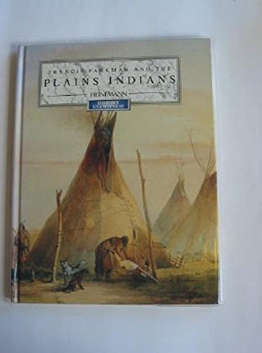 History Eyewitness: Parkman and the Plains Indians: Jane Shuter