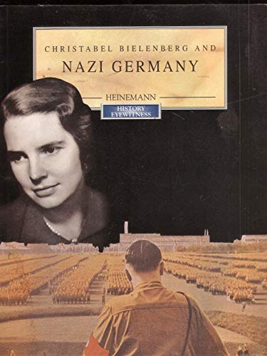 9780431071602: History Eyewitness: Christabelenberg Bielenberg and Nazi Germany (Paperback)