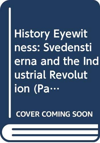 9780431071626: History Eyewitness: Svedenstierna and the Industrial Revolution (Paperback)