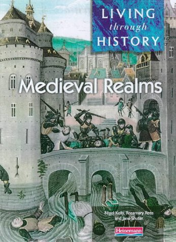 9780431071923: Mediaeval Realms (Living Through History)