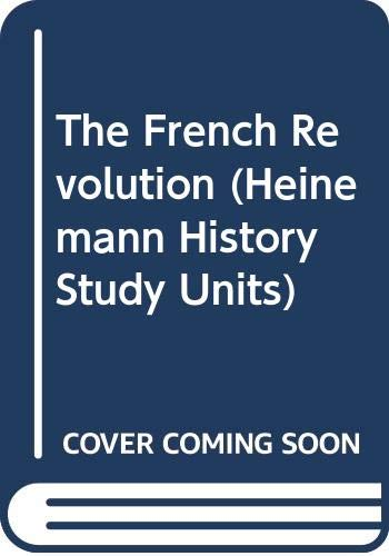 9780431073545: The French Revolution (Heinemann History Study Units)
