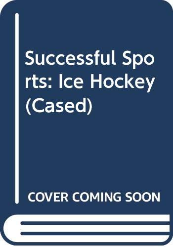 Successful Sports: Ice Hockey (Cased): Litke, Ronald