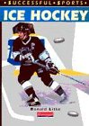 Successful Sports: Ice Hockey (Paperback): Litke, Ronald