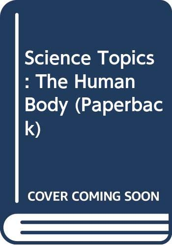 9780431076294: Science Topics: The Human Body (Paperback)