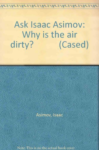9780431076430: Why Is the Air Dirty? (Ask Isaac Asimov)