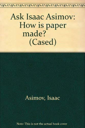 9780431076478: How Is Paper Made? (Ask Isaac Asimov)