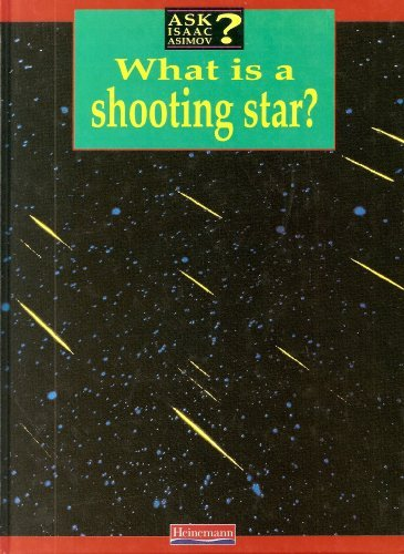 9780431076508: Ask Isaac Asimov: What is a shooting star? (Cased)