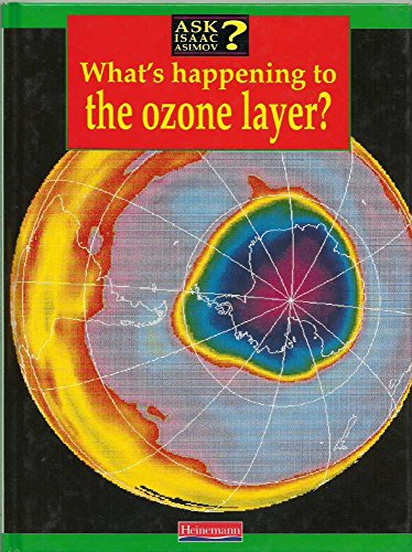 9780431076515: What's Happening to the Ozone Layer? (Ask Isaac Asimov)