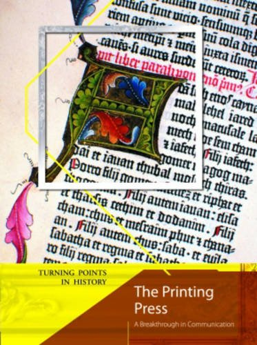 The Printing Press (Turning Points in History) (Turning Points in History) (9780431077109) by Richard Tames
