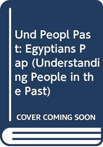 9780431077802: Und Peopl Past: Egyptians Pap (Understanding People in the Past)