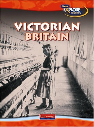 9780431079066: Victorian Britain (Explore History) (Explore History)