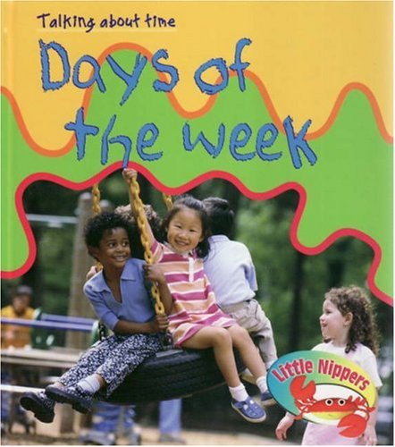 9780431079387: LN Talking About Time: Days of the week Hardback (Little Nippers: Talking About Time)