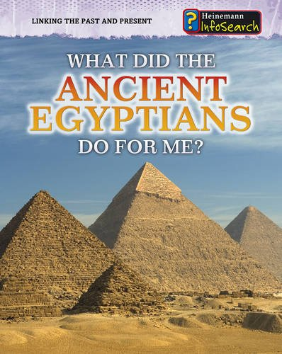 9780431082639: What Did the Ancient Egyptians Do for Me? (InfoSearch: Linking the Past and Present)