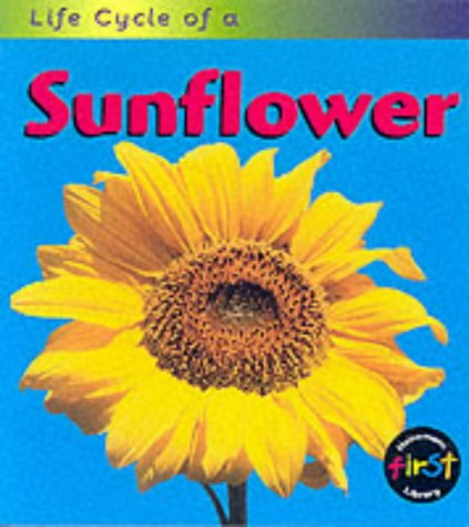 9780431083773: Life Cycle of a Sunflower (Life Cycle of A...)