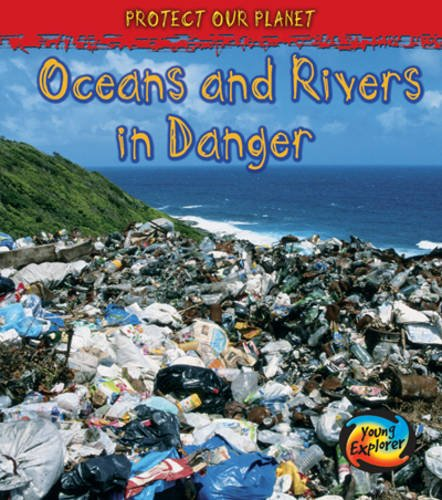 9780431084824: Oceans and Rivers in Danger (Young Explorer: Protect Our Planet)