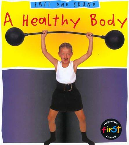 9780431091402: A Healthy Body (Safe & Sound)