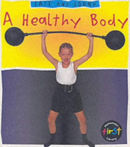 9780431091419: Safe and Sound: A Healthy Body Paperback