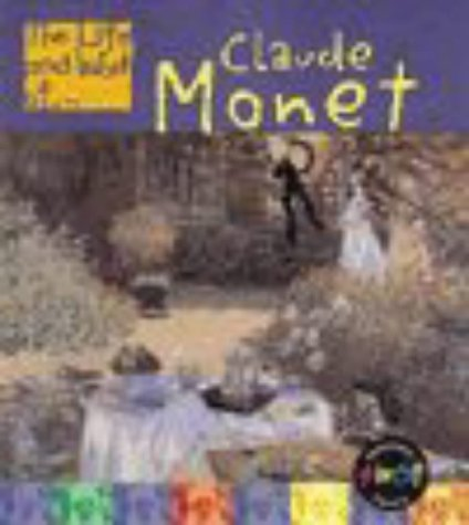 9780431091778: The Life and Work of Claude Monet Hardback (First Library:)