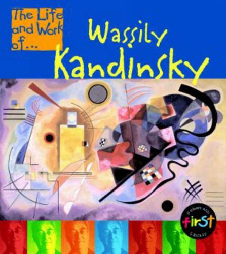 9780431092218: The Life and Work of Wassily Kandinsky Paperback (First Library:)