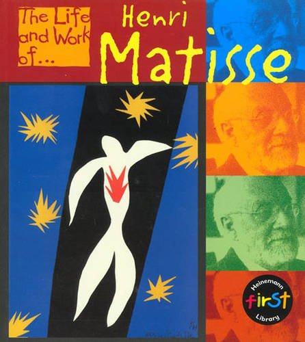 9780431092225: The Life and Work of Henri Matisse Paperback (First Library:)