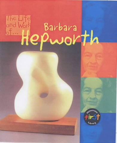 9780431092263: The Life and Work of Barbara Hepworth Big Book (First Library:)