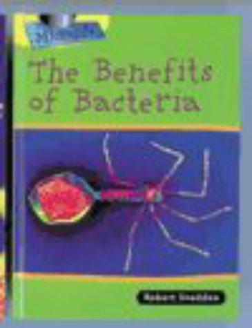 Microlife: The Benefits of Bacteria: Robert Snedden